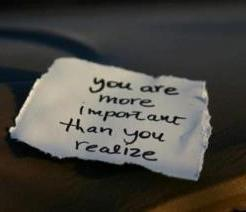 Your More Important Than You Realize